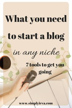 Blogging for beginners; blogging tips for beginners; blogging resources and tools