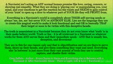 Narcissists always have an alibi, an excuse, a minion to shield them and ALWAYS an abundance of lies. Narcissists are not acting on ANY normal or real premise like love, care or sharing empathy – they create these scenarios because THEY WANT SOMETHING FROM PEOPLE. A Narcissist has no more regard for us than a person that steps on and squashes a poor bug that is minding its own bug business on the ground. – After Narcissistic Abuse