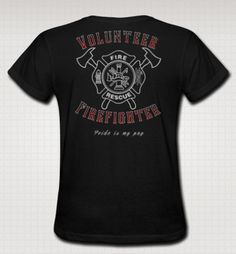 "Women's shirt dedicated to all of the Volunteer Firefighters! ""Pride is my Pay"" is the quote featured on the back of this shirt. This relaxed fit cotton t-shirt for men has a seamless rib collar with double-needle cover-stitching, shoulder-to-shoulder taping, double-needle sleeve and bottom hem...."