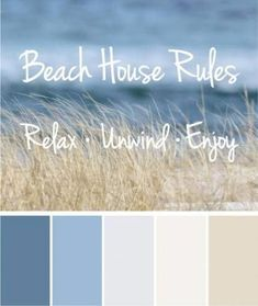 Beach House Rules, Beach Quotes, Beach Photography, Coastal Wall Art, Beach Grass and Ocean Photo 'Relax Unwind Enjoy' Inspirational Quote Coastal Colors for your home - Painted Colorful Kitchen Cabinets Bedroom Color Schemes, Bedroom Paint Colors, Bathroom Colors, Bathroom Ideas, Colour Schemes, Bathroom Beach, Bathroom Wall, Bathroom Cabinets, Bathroom Inspiration