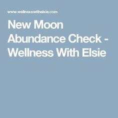 New Moon Abundance Check - Wellness With Elsie