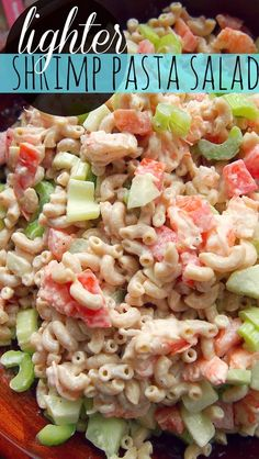 Light Version of Dad's Fave : Shrimp Pasta Salad #superbowl