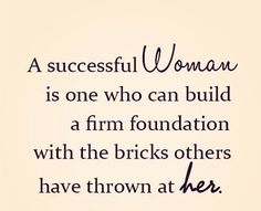 """#Ghana Rising: """"A successful woman is one who can build a firm foundation with the bricks others have thrown at her."""""""