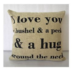 Pillow {I love you a bushel and a peck and a hug around the neck}
