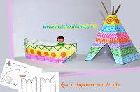 kit récréatif des petits indiens |       Imprime les kits récréatifs, pour fabriquer ton tipi et ta barque.