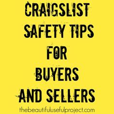 Most people who buy and sell on Craigslist are well-intentioned. But, many are not. Please be careful when buying or selling on Craigslist-type sites, and trust your instincts. Here are some tips for staying safe while selling your stuff. Meet your buyer/seller in a public place. This is huge. Criminals don't want to have any …