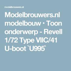 Modelbrouwers.nl modelbouw • Toon onderwerp - Revell 1/72 Type VIIC/41 U-boot `U995`