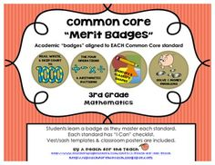 """Motivate your third graders to master each standard of the Common Core by working for badges!There is a badge for each Common Core standard. When a student masters the """"I Can"""" checklist, he/she earns the badge.Post badges on paper or felt vests and sashes (easy tutorials included), or charts."""