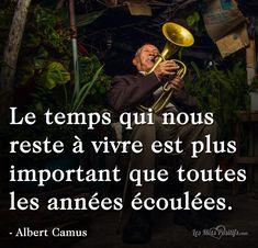 Le temps qui nous reste à vivre Albert Camus, Motivation, Positive Affirmations, Better Life, Quotations, Knowledge, Mindfulness, Positivity, Peace