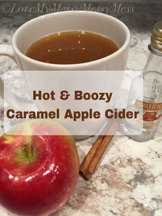 Hot & Boozy Caramel Apple Cider - Love My Messy Messy Mess - An adult ...