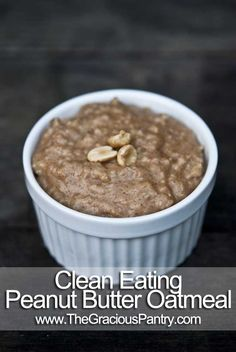 Clean Eating Peanut Butter Oatmeal.... she suggests mixing in 2 egg whites while cooking for extra protein