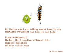 http://justeatveggies.com/welcome-food-remedies/ FOOD REMEDIES By Marline Caplan.  Hello, Mr Barley and I Hope You are all Healthy and Happy Today!