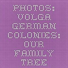 Volga Kantons: Administrative Geographical Map of Volga German Regions  Photos: Volga German Colonies: Our Family Tree