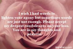 Discover and share Sympathy Loss Of Son Quotes. Explore our collection of motivational and famous quotes by authors you know and love. Condolences Messages For Loss, Sympathy Quotes For Loss, Words Of Condolence, Words Of Sympathy, Loss Quotes, Sympathy Cards, Sympathy Verses, Sympathy Notes, Greeting Cards