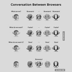 Conversation Between Browsers. :) (Chrome, Firefox, Internet Explorer, Safari…