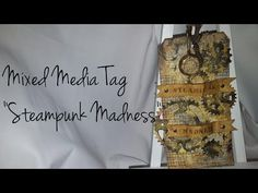 ▶ Mixed Media Tag-Steampunk Madness - YouTube