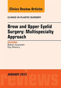 Brow and Upper Eyelid Surgery: Multispecialty Approach by Dr Guy Massry