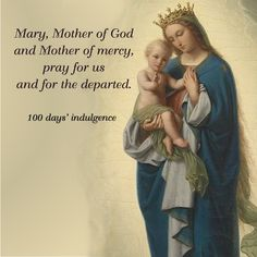 Mary, Mother of God and Mother of mercy, pray for us and for the departed. #DaughtersofMaryPress #DaughtersofMary #BlessedMother