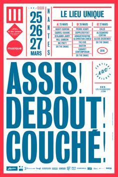 Festival Assis ! Debout ! Couché ! 2016, le Lieu Unique, nantes #festival #affiche #affichefestival https://fr.pinterest.com/igreka2n/festival/