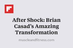 After Shock: Brian Casad's Amazing Transformation http://flip.it/2Cs1y