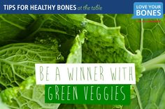 8. Be a winner with green veggies.  It can't be overstated – vegetables are great for overall health. Studies have also demonstrated that higher fruit and vegetable consumption has beneficial effects on bone mineral density in elderly men and women. Although they don't pack as much of a calcium-punch as do dairy foods, green vegetables such as broccoli, cress, kale, collard greens and bok choy can provide significant amounts of calcium.