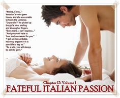 #FatefulItalianPassion #chapter 13. Volume 1. #teaser #hot #darkromance #romance #book #quote #passion #love #sensual #erotic #bookboost #novel #newadult