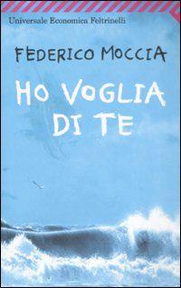 Ho voglia di te - Federico Moccia - 2006