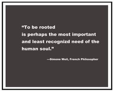 Simone Weil  i'm finding this to be very true ...
