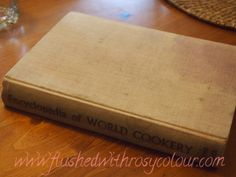 my grandmother's old cookbook at Flushed with Rosy Colour