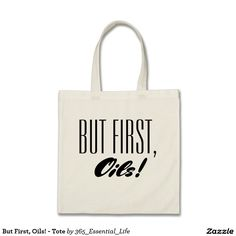 But First, Oils! - Tote