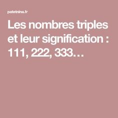 Les nombres triples et leur signification : 111, 222, 333…