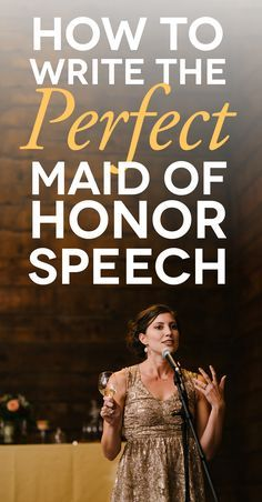 maid of honor delivering a speech with how to write a maid of honor speech text over it