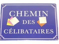 Plaque Métal Chemin Des Celibataires