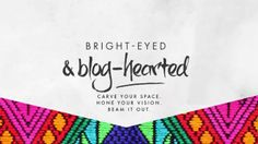 Bright Eyed & Blog Hearted - an eCourse by Rachel MacDonald of In Spaces Between.
