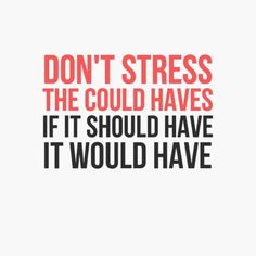 """In-your-face Poster """"Don't stress the could haves if it should have it would have"""" Loss Quotes, Me Quotes, Making Memories Quotes, Cool Words, Wise Words, Best Inspirational Quotes, Motivational Quotes, Perfection Quotes, Positive Quotes For Life"""