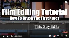 Film Editing Tutorial: How To Crush The First Notes : Art of the Edit