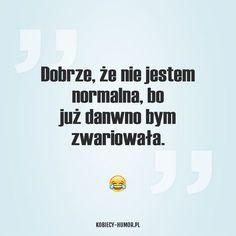 The Words, Cool Words, Humor Videos, Mommy Quotes, Life Quotes, Polish Memes, Weekend Humor, Humor Grafico, Just Smile
