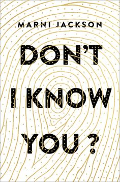 Don't I Know You? by Marni Jackson; design by Phil Pascuzzo (Flatiron / September 2016)