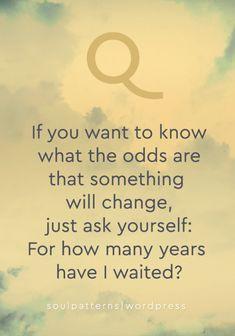 #aspirational #change #clouds #destiny #empowerment #heart #inspirational #motivational #odds #patterns #personal #growth #quote #self-help #soul #spirit #spiritual