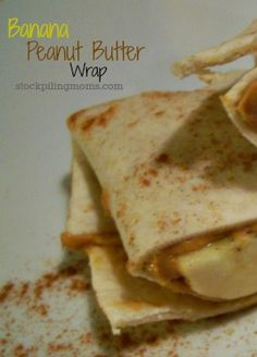 Banana Peanut Butter Wrap is perfect for before or after a workout