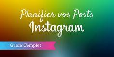 Comment planifier vos posts sur Instagram ? Comment planifier la publication de vos photos sur Instagram ? Programmer vos posts sur Instagram : Le Guide