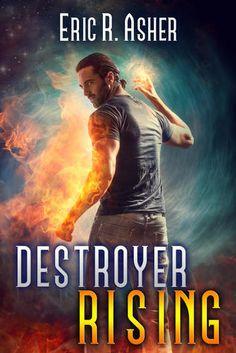 Destroyer Rising  Eric Asher (Vesik #5) Publication date: December 29th 2015 Genres: Adult, Urban Fantasy