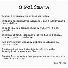 #opolimata #danflorez #seteversos #sabermuito #curiosos #vida #descobertas #serdiferente #autoral #creativecommons