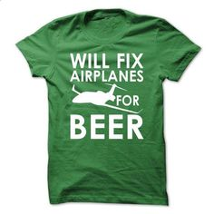 Will Fix Airplanes for Beer - #hollister hoodie #sweatshirt style. I WANT THIS => https://www.sunfrog.com/Funny/Will-Fix-Airplanes-for-Beer.html?68278