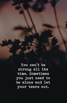 You cant be strong all the time.. via (https://ift.tt/2IW4HcQ)