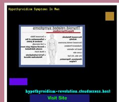 Hypothyroidism Symptoms In Men 112050 - Hypothyroidism Revolution!