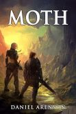 "Moth (The Moth Saga, Book 1) ""A fantasy novel for fans of 'The Hobbit' and 'The Lord of the Rings'."""