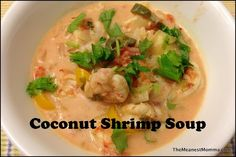 Thai Coconut Shrimp Soup - This soup is amazing! I only used 1 pound of shrimp and it was plenty!