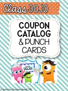 *********UPDATED June 17th, 2015This is a great tool to use alongside Class Dojo. Instead of all those coupons, I have created a catalog where they can shop and turn in their points that match up with their punch card they have, which is now included in this file.