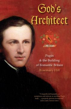 """Important People: Augustus W.N. Pugin - know as """"God's Architect"""" was a leading architect in the Gothic Revival period"""